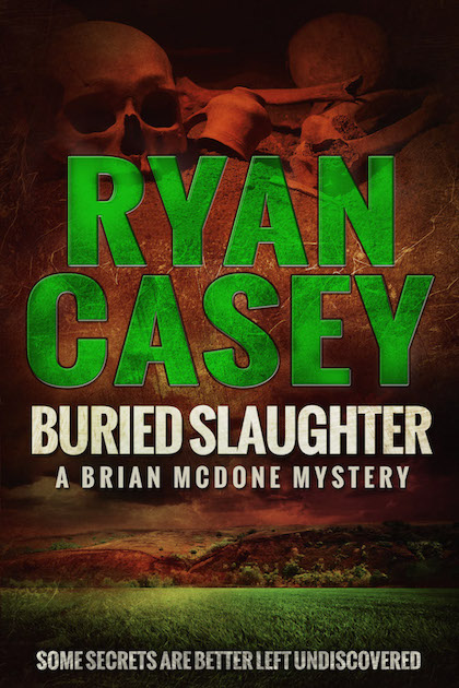 Buried Slaughter (Brian McDone Mysteries, #2)
